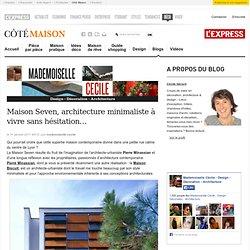 Maison Seven, architecture minimaliste à vivre sans hésitation…