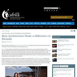 How Architecture is Making a Difference in Rwanda