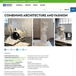 Combining architecture and fashion - MaterialDistrict