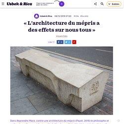 «L'architecture du mépris a des effets sur nous tous»