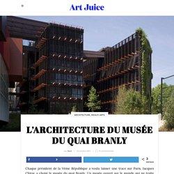 L'architecture du Musée du quai Branly