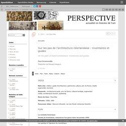 Sur les pas de l'architecture néerlandaise: inventaires et guides
