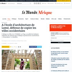 A l'école d'architecture de Lomé, défense de copier les villes occidentales