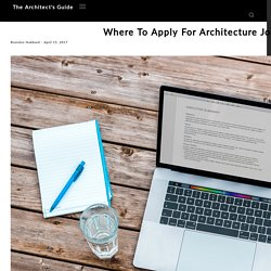 Where To Apply For Architecture Jobs Online - The Architect's Guide