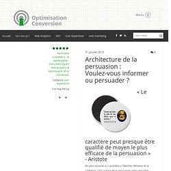 Architecture de la persuasion : Voulez-vous informer ou persuader ?