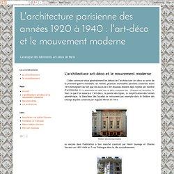 L'architecture parisienne des années 1920 à 1940 : l'art-déco et le mouvement moderne: L'architecture art-déco et le mouvement moderne