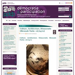 Culture, Architecture, Démocratie (Biennale Turin : 16/04/11)