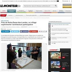 Près de Notre-Dame-des-Landes, un village expérimente l'architecture participative - Réalisations