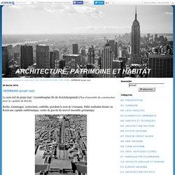 GERMANIA (projet nazi) - Architecture, patrimoine et urbanisme