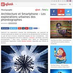 Architecture et Smartphone – Les explorations urbaines des phonéographes