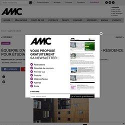 ÉQUERRE D'ARGENT 2011 / NOMMÉ - LAN ARCHITECTURE - RÉSIDENCE POUR ÉTUDIANTS