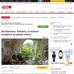Architecture. Kerterre, la maison sculpture en pleine nature