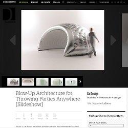 Blow-Up Architecture for Throwing Parties Anywhere