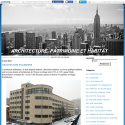 ARCHITECTURE STALINIENNE - Architecture, patrimoine et urbanisme