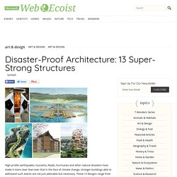 Disaster-Proof Architecture: 13 Super-Strong Structures