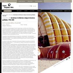 Expo - Aerodream. Architecture, design et structures gonflables, 1950-2020 - Centre Pompidou Metz