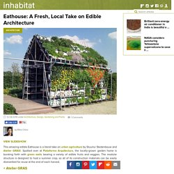 Eathouse: A Fresh, Local Take on Edible Architecture