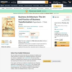 Business Architecture: The Art and Practice of Business Transformation: Amazon.co.uk: William Ulrich, Neal McWhorter