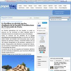 Le Pavillon en alvéole par les étudiants de la Faculté d'Architecture de l'Université de Porto - Paperblog