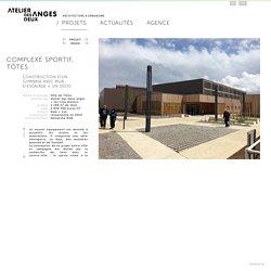 Atelier des deux anges - projets d'architecture et urbanisme - atelier des deux anges : Complexe sportif, tôtes