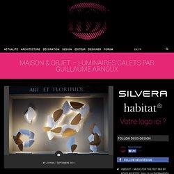 Maison & Objet – Luminaires GALETS par Guillaume ARNOUX