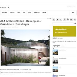 AL1 ArchitektInnen . bauchplan . grundstein. Kneidinger