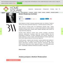 Bartek Włodarczyk Architekt - Architektura, wnętrza, technologia, design - HomeSquare