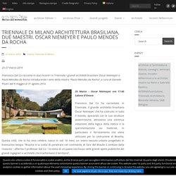 TRIENNALE DI MILANO Architettura Brasiliana, due maestri. Oscar Niemeyer e Paulo Mendes da Rocha - arcVision.org