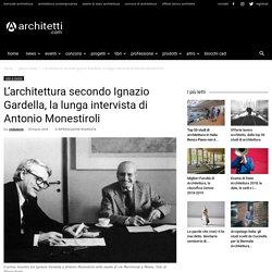 L'architettura secondo Ignazio Gardella, la lunga intervista di Monestiroli