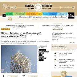 Bio-architettura, le 10 opere più innovative del 2013