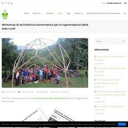 Workshop di architettura biomimetica per la rigenerazione delle aree rurali - Rural Hub