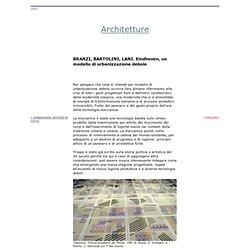 ARCH'IT architetture / BRANZI, BARTOLINI, LANI. Eindhoven, un modello di urbanizzazione debole