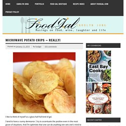 Food Gal & Blog Archiv & Microwave Potato Chips - Really!