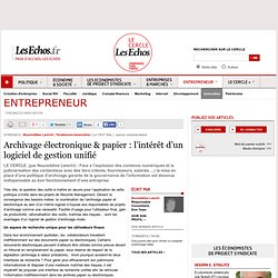 Archivage électronique & papier : l'intérêt d'un logiciel de gestion unifié