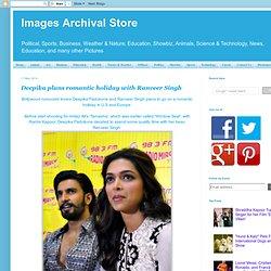 Deepika plans romantic holiday with Ranveer Singh