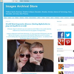 Dmitry Rybolovlev to pay out $4.5bn to ex-wife