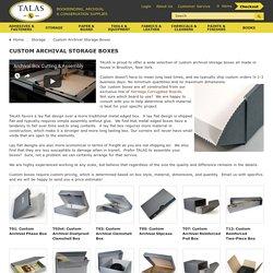 Custom Archival Storage Boxes & Enclosures