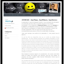 Les lundis TICE » Blog Archive » ATAWAD : AnyTime, AnyWhere, AnyDevice