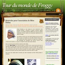 Tour du monde de Froggy » Blog Archive » Bénévoles pour l'association de Mère Térésa