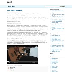 meh » Blog Archive » DIY Cheap-o Looper Effect