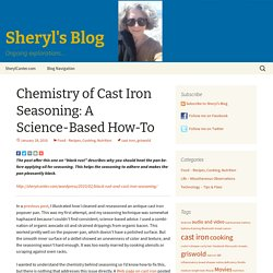Chemistry of Cast Iron Seasoning: A Science-Based How-To