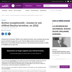 Archive exceptionnelle : écoutez la voix d'Alfred Dreyfus lui-même, en 1912