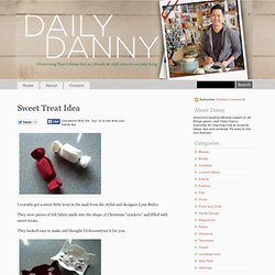 Daily Danny » Blog Archive » Sweet Treat Idea - Green Living Expert Danny Seo's eco-friendly and crafty ideas for everyday living.