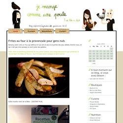 Je mange comme une poule » Blog Archive » Frites au four à la provencale pour gens nuls