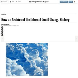 How an Archive of the Internet Could Change History