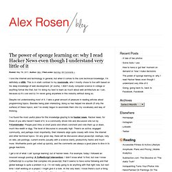 Alex Rosen » Blog Archive » The power of sponge learning or: why I read Hacker News even though I understand very little of it - Aurora