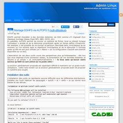 Admin Linux » Blog Archive » Montage SSHFS via AUTOFS 5 multi-utilisateurs