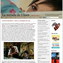 """La Mirada de Ulises » Blog Archive » """"Cinema Paradiso"""": Amor y nostalgia de cine"""