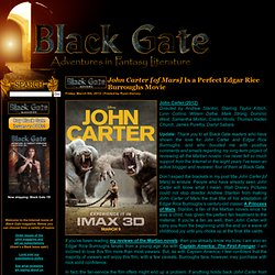 John Carter [of Mars] Is a Perfect Edgar Rice Burroughs Movie