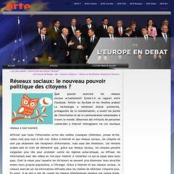 ARTE – L'Europe en débat » Blog Archive » Réseaux sociaux: le nouveau pouvoir politique des citoyens ?